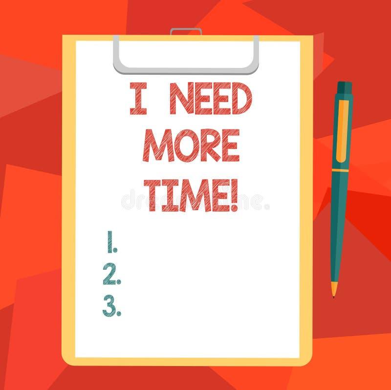 Κείμενο Ι γραψίματος λέξης ανάγκη περισσότερος χρόνος Η επιχειρησιακή έννοια για την ανάγκη των πρόσθετων ωρών για να τελειώσει μ ελεύθερη απεικόνιση δικαιώματος