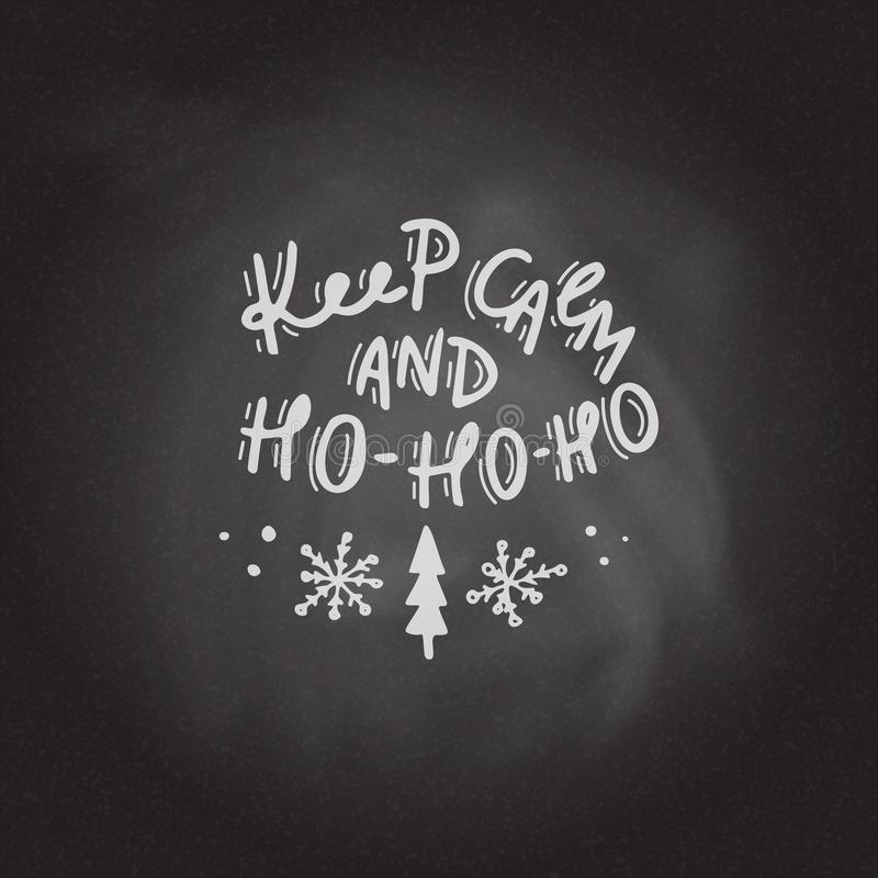 Κρατήστε ήρεμος και ho-Ho Συρμένη χέρι εγγραφή διανυσματική απεικόνιση