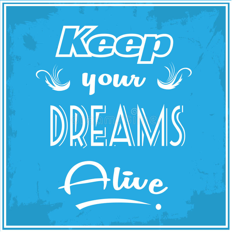 Κρατήστε τα όνειρά σας ζωντανά διανυσματική απεικόνιση