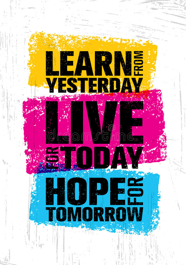 Μάθετε από το χθες ζήστε σήμερα Ελπίδα για το αύριο Πρότυπο αποσπάσματος κινήτρου έμπνευσης δημιουργικό ελεύθερη απεικόνιση δικαιώματος