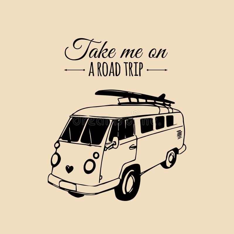Με πάρτε σε μια διανυσματική τυπογραφική αφίσα οδικού ταξιδιού Εκλεκτής ποιότητας συρμένο χέρι σκίτσο λεωφορείων σερφ Minivan απε απεικόνιση αποθεμάτων