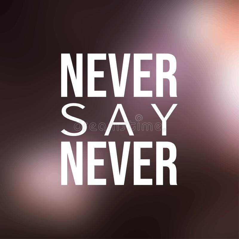 Μην πέστε ποτέ ποτέ Εμπνευσμένο και απόσπασμα κινήτρου ελεύθερη απεικόνιση δικαιώματος