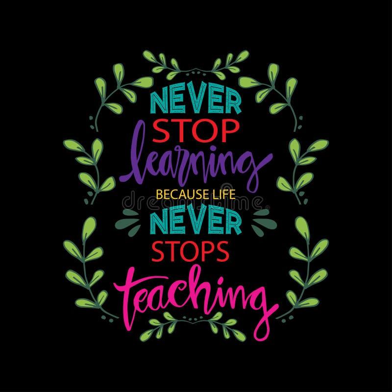 Μην σταματήστε ποτέ, επειδή η ζωή δεν σταματά ποτέ απεικόνιση αποθεμάτων