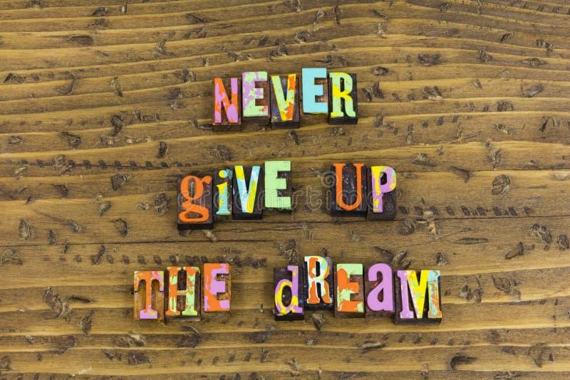 Μην σταματήστε ποτέ το όνειρο σήμερα στοκ εικόνες με δικαίωμα ελεύθερης χρήσης