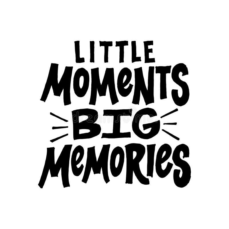 Μικρές μεγάλες μνήμες στιγμών Εμπνευσμένο και κινητήριο χειρόγραφο απόσπασμα εγγραφής για τις επικαλύψεις φωτογραφιών, χαιρετισμό ελεύθερη απεικόνιση δικαιώματος