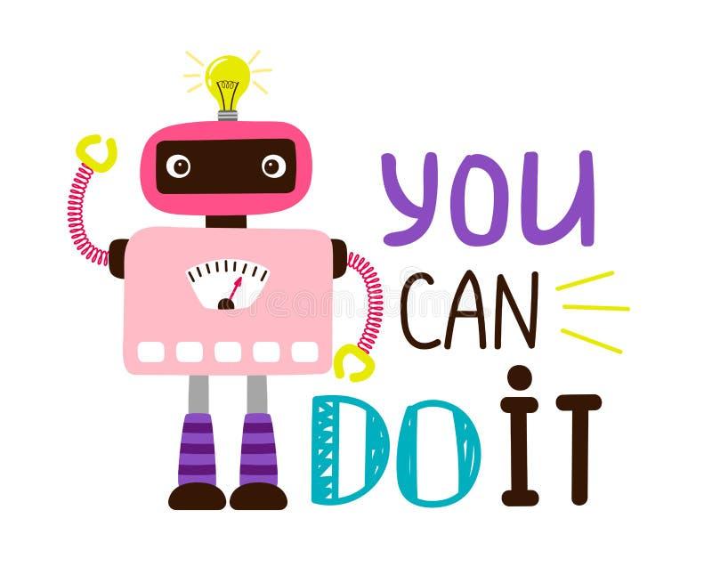 Μπορείτε να το κάνετε τυπωμένη ύλη μπλουζών σχεδίου ρομπότ κινούμενων σχεδίων απεικόνιση αποθεμάτων