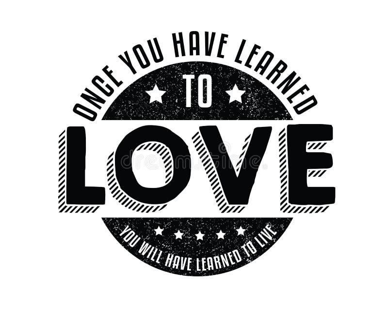 Μόλις μάθετε να αγαπάτε, θα έχετε μάθει να ζείτε ελεύθερη απεικόνιση δικαιώματος