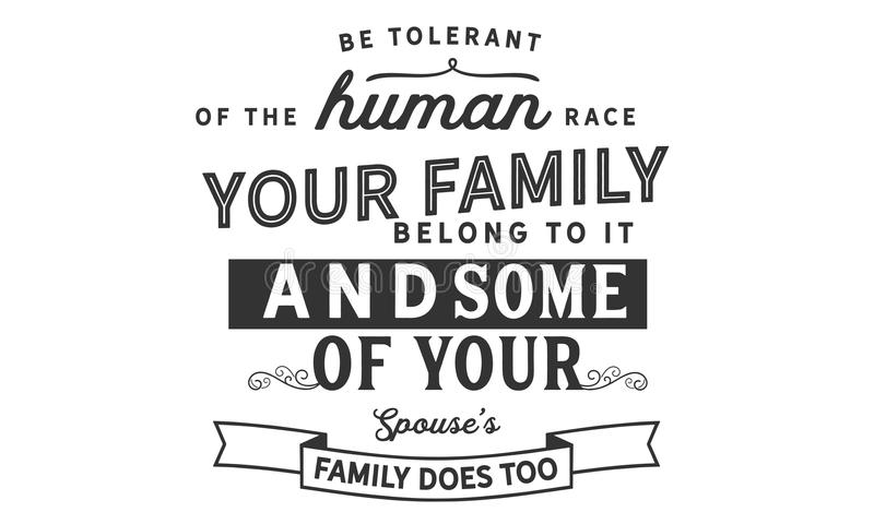 Να είστε ανεκτικός της ανθρώπινης φυλής η οικογένειά που σας ανήκει σε το και μερικές από την οικογένεια συζύγων σας ` s επίσης διανυσματική απεικόνιση