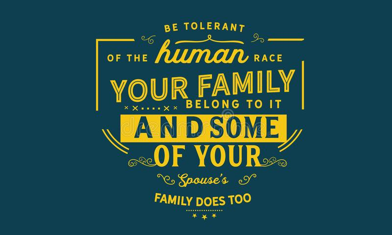 Να είστε ανεκτικός της ανθρώπινης φυλής η οικογένειά που σας ανήκει σε το και μερικές από την οικογένεια συζύγων σας ` s επίσης απεικόνιση αποθεμάτων