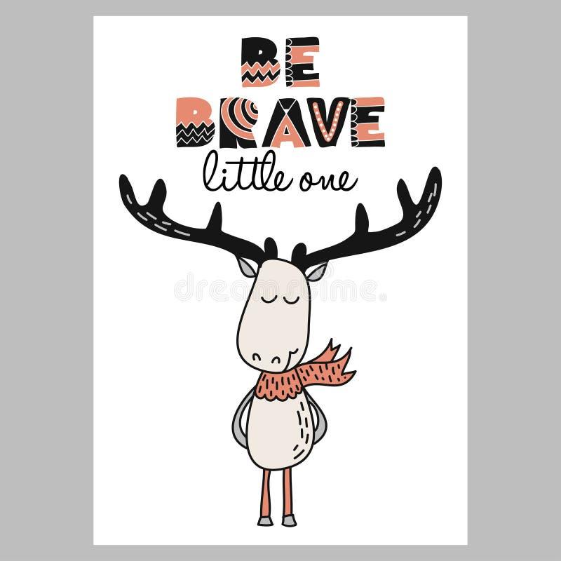Να είστε γενναίος μικρός - αστείο χέρι που σύρεται doodle, χαρακτήρας ελαφιών κινούμενων σχεδίων απεικόνιση αποθεμάτων