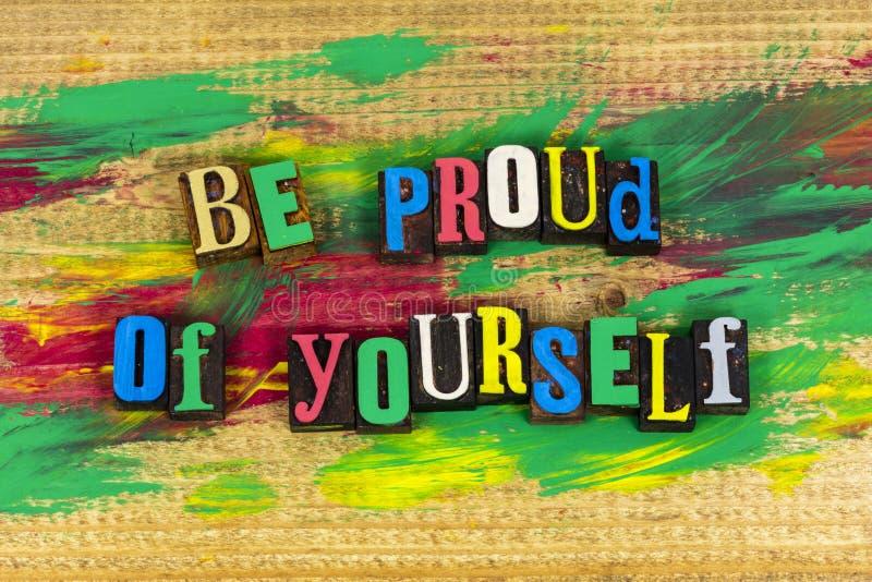 Να είστε υπερήφανος σας ολοκλήρωση στοκ φωτογραφία