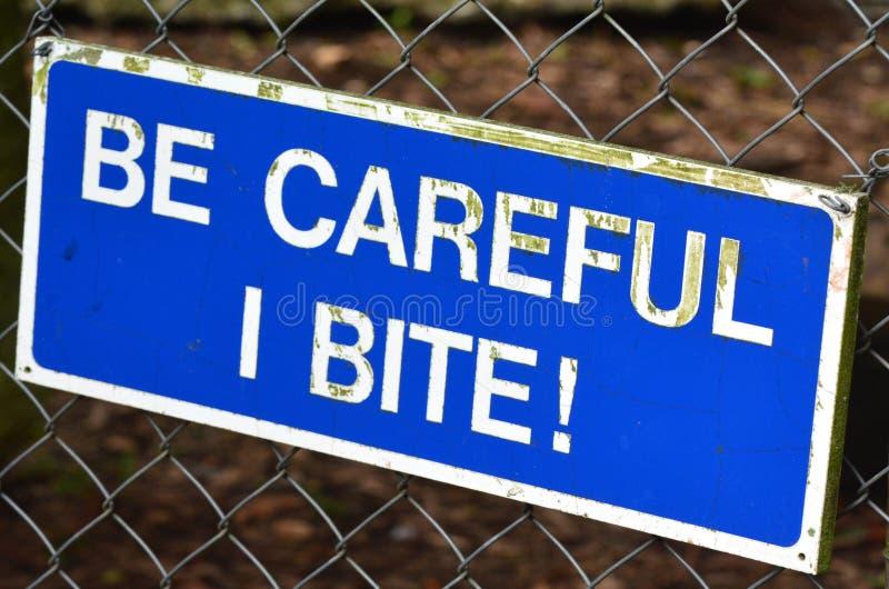 Να είστε carful σημάδι δαγκωμάτων Ι στοκ φωτογραφίες