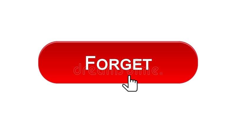 Ξεχάστε το κουμπί διεπαφών Ιστού που χτυπιέται με το δρομέα ποντικιών, κόκκινο χρώμα, λάθος ελεύθερη απεικόνιση δικαιώματος