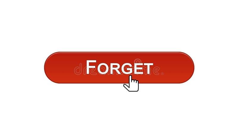 Ξεχάστε το κουμπί διεπαφών Ιστού που χτυπιέται με το δρομέα ποντικιών, κόκκινο χρώμα κρασιού, λάθος απεικόνιση αποθεμάτων