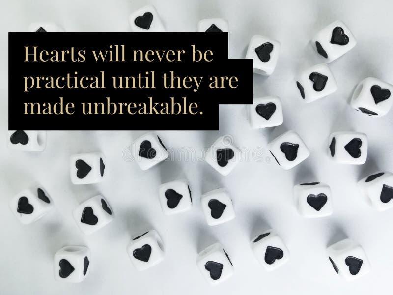 Οι καρδιές δεν θα είναι ποτέ πρακτικές έως ότου είναι άθραυστο απόσπασμα στοκ φωτογραφία