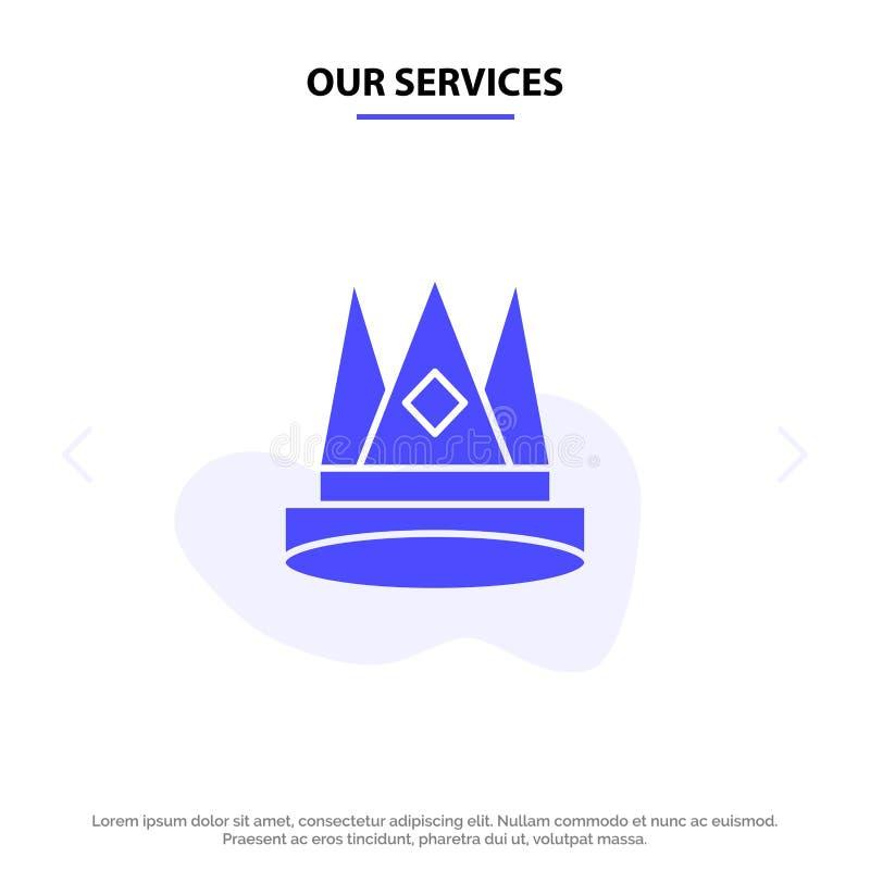 Οι υπηρεσίες μας στέφουν, βασιλιάς, αυτοκρατορία, πρώτα, θέση, στερεό πρότυπο καρτών Ιστού εικονιδίων Glyph επιτεύγματος διανυσματική απεικόνιση