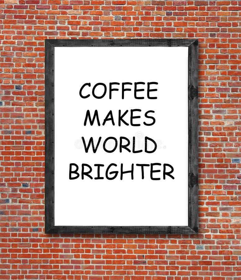 Ο καφές καθιστά τον κόσμο φωτεινότερο που γράφει στο πλαίσιο εικόνων στοκ φωτογραφίες
