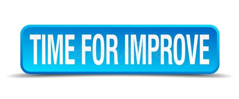 Ο χρόνος για βελτιώνει το μπλε τρισδιάστατο απομονωμένο τετράγωνο κουμπί ελεύθερη απεικόνιση δικαιώματος