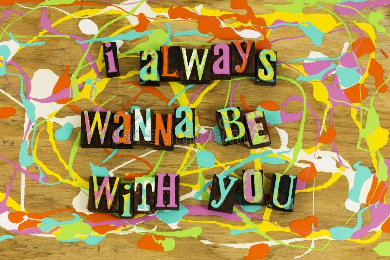 Πάντα θελήστε να είστε με σας στοκ εικόνα