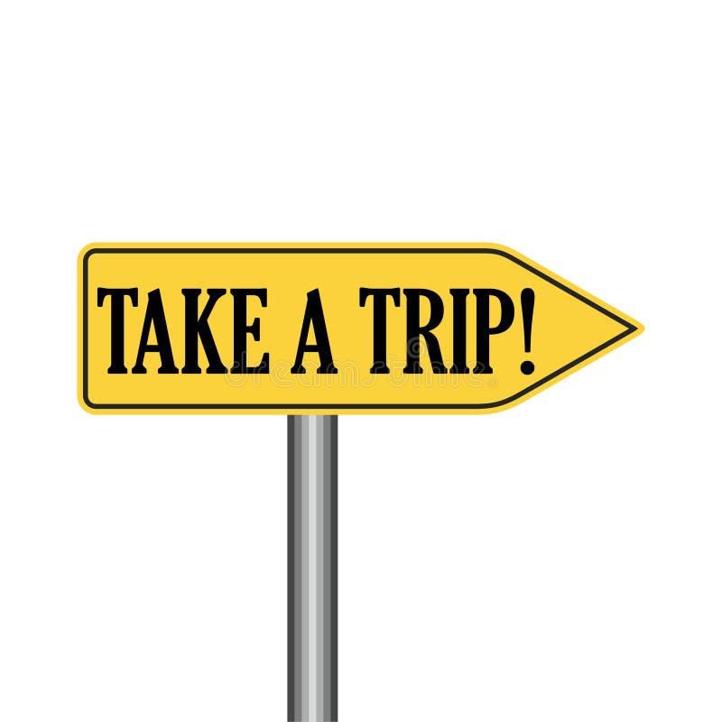 Πάρτε ένα οδικό σημάδι ταξιδιού στοκ εικόνα με δικαίωμα ελεύθερης χρήσης
