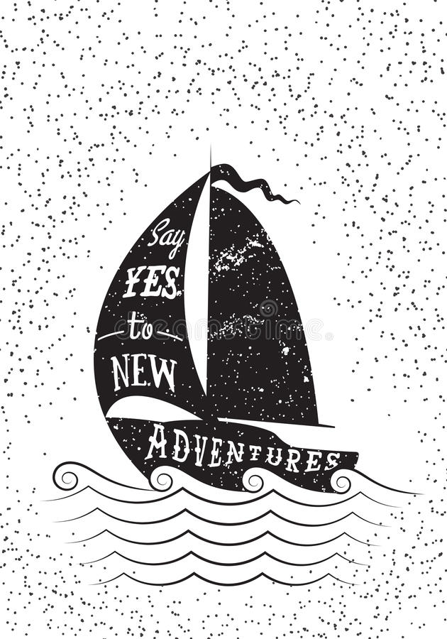 Πέστε ναι στις νέες περιπέτειες Συρμένη χέρι εμπνευσμένη αφίσα διανυσματική απεικόνιση