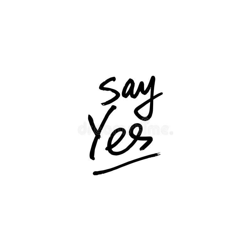 Πέστε το ναι γράφοντας διανυσματικό σημάδι Έμβλημα, αφίσα και αυτοκόλλητη ετικέττα, ύφος έννοιας διανυσματική απεικόνιση