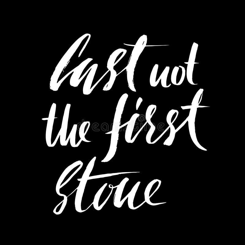 Πετάξτε όχι την πρώτη πέτρα Συρμένη χέρι παροιμία εγγραφής Διανυσματικό σχέδιο τυπογραφίας Χειρόγραφη επιγραφή ελεύθερη απεικόνιση δικαιώματος