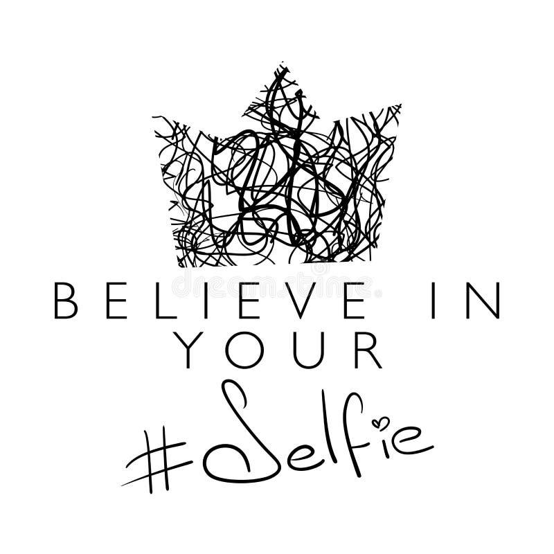 Πιστεψτε στο υφαντικό σχέδιο τυπωμένων υλών γραφικής παράστασης μπλουζών τυπογραφίας selfie σας απεικόνιση αποθεμάτων