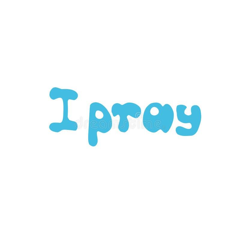 Προσεύχομαι Στίχος Βίβλων Το χέρι έγραψε το απόσπασμα Σύγχρονη καλλιγραφία Χριστιανική αφίσα διανυσματική απεικόνιση