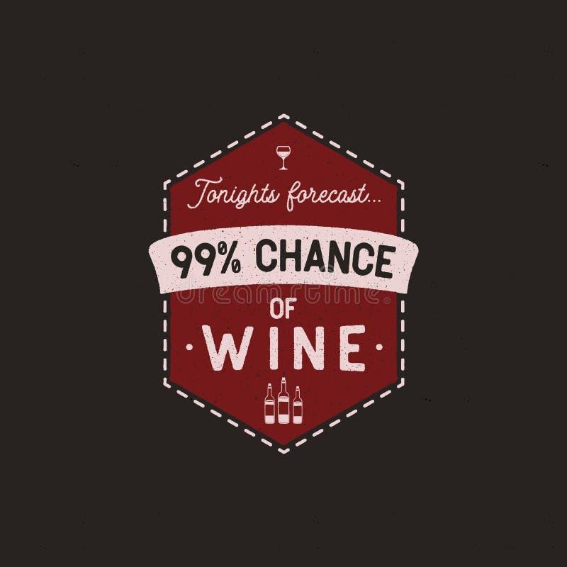 Πρότυπο διακριτικών λογότυπων κρασιού με το αστείο απόσπασμα - Tonights προβλέψτε - 99 του κρασιού με τα μπουκάλια και το γυαλί Ν ελεύθερη απεικόνιση δικαιώματος