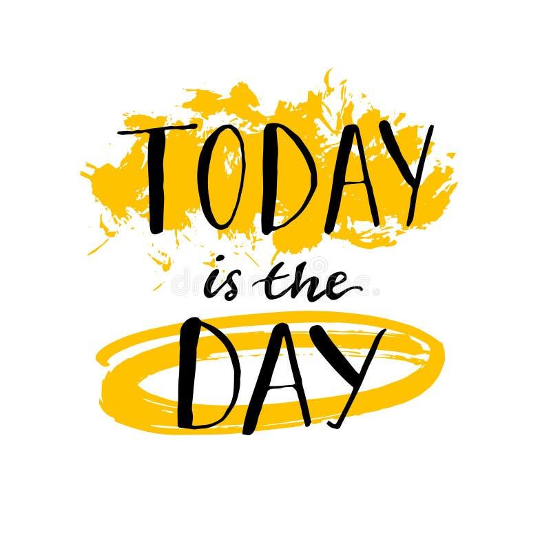 Σήμερα είναι η ημέρα - κινητήρια αφίσα αποσπάσματος διανυσματική απεικόνιση