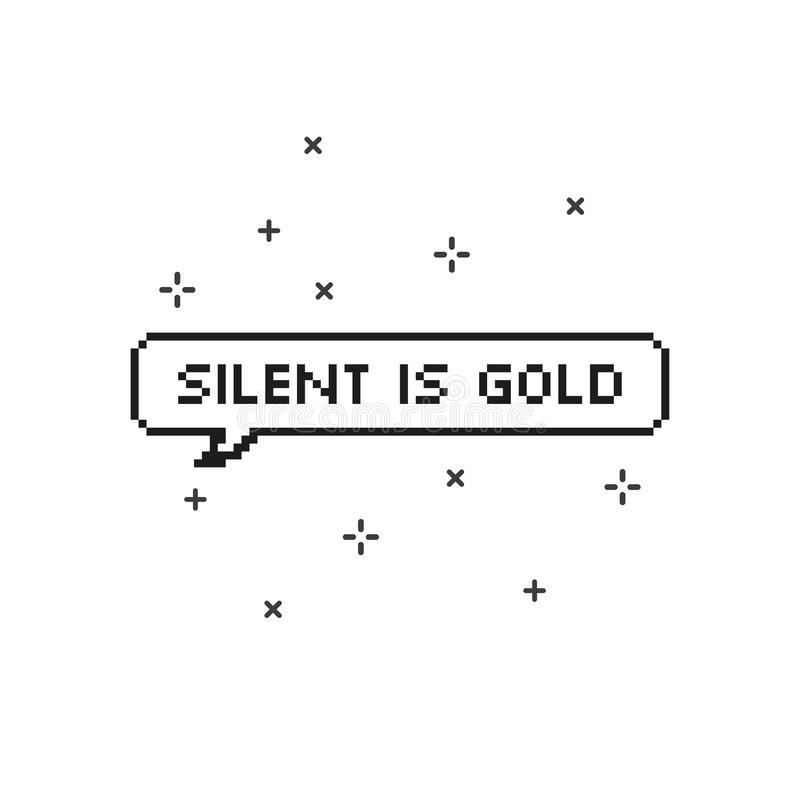 Σιωπηλός είναι χρυσός στην οκτάμπιτη τέχνη εικονοκυττάρου λεκτικών φυσαλίδων διανυσματική απεικόνιση