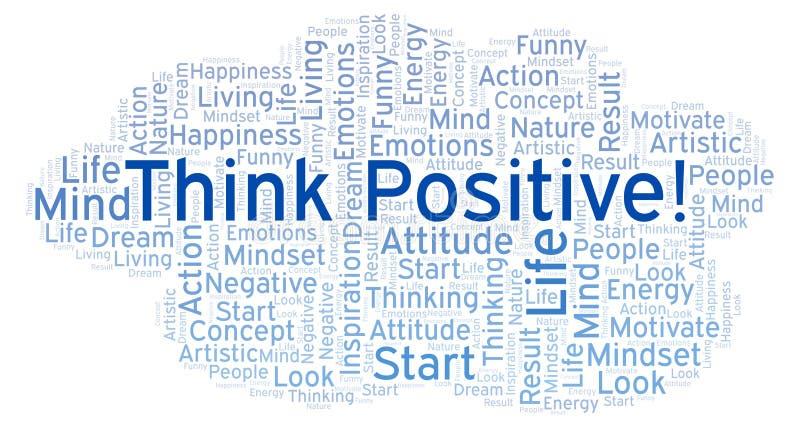 Σκεφτείτε θετικός! σύννεφο λέξης, που γίνεται με το κείμενο μόνο ελεύθερη απεικόνιση δικαιώματος
