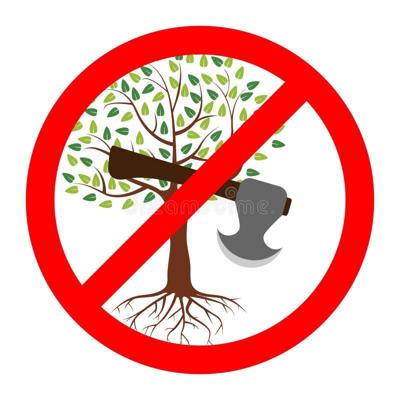 Σταματήστε να κόβετε ζωντανά δέντρα για Απαγορεύεται η κοπή δέντρων Χωρίς αποκοπή ή χωρίς αποκοπή σύμβολο έννοιας για το σχέδιό σ απεικόνιση αποθεμάτων