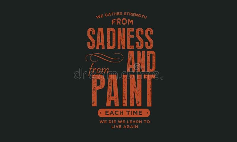 Συλλέγουμε τη δύναμη από τη θλίψη και από τον πόνο απεικόνιση αποθεμάτων