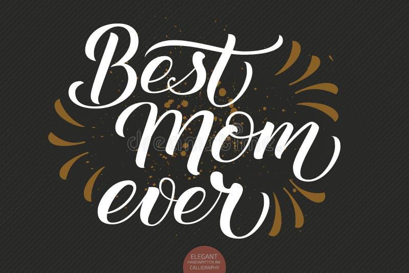 Συρμένη χέρι εγγραφή - καλύτερο Mom πάντα Κομψή σύγχρονη χειρόγραφη καλλιγραφία με το ευγνώμον απόσπασμα για την ημέρα μητέρων δι διανυσματική απεικόνιση