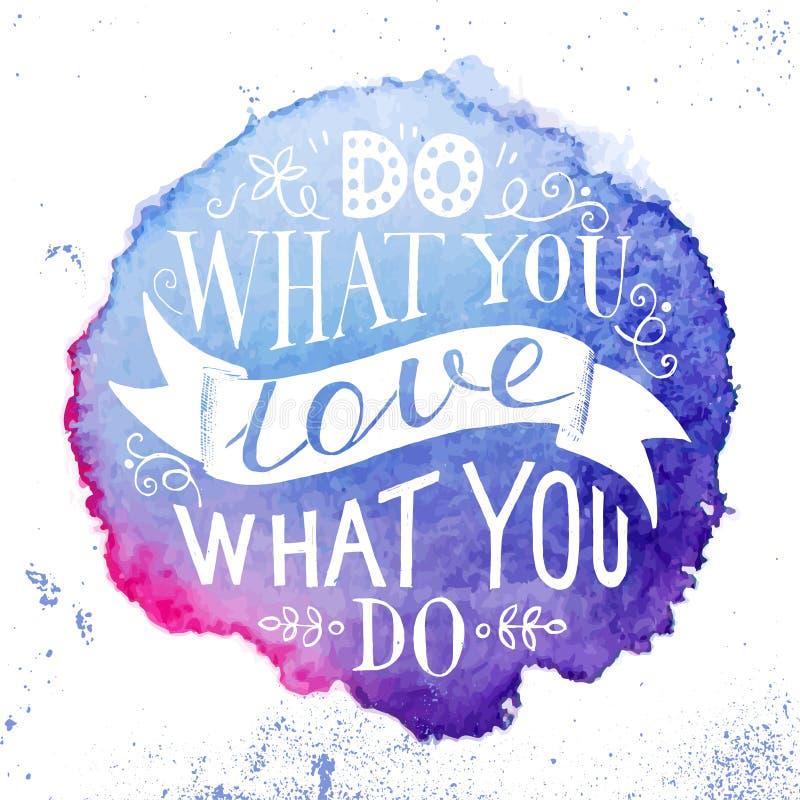 Συρμένο χέρι απόσπασμα εγγραφής - κάνετε τι αγαπάτε, αγαπάτε τι κάνετε ελεύθερη απεικόνιση δικαιώματος