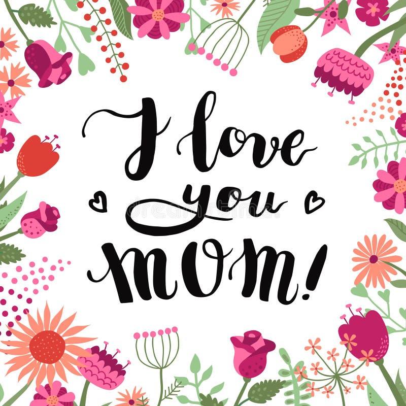 Σ' αγαπώ Mom! χειρόγραφες γράφοντας υπόβαθρο και κάρτα βουρτσών μελανιού με τα λουλούδια και τις εγκαταστάσεις διανυσματική απεικόνιση