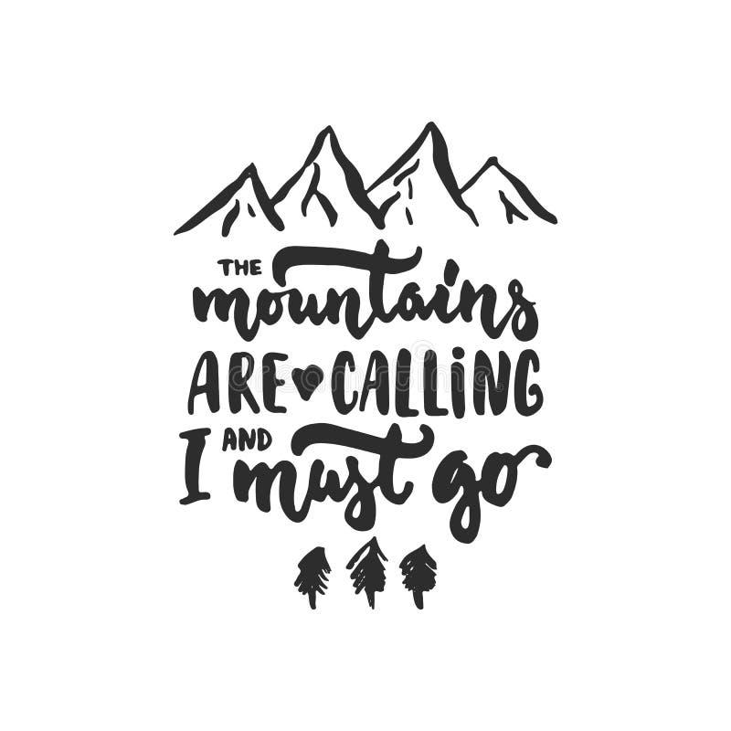 Τα βουνά καλούν και πρέπει να πάω - συρμένη χέρι φράση εγγραφής ταξιδιού που απομονώνεται στο υπόβαθρο Επιγραφή μελανιού βουρτσών απεικόνιση αποθεμάτων
