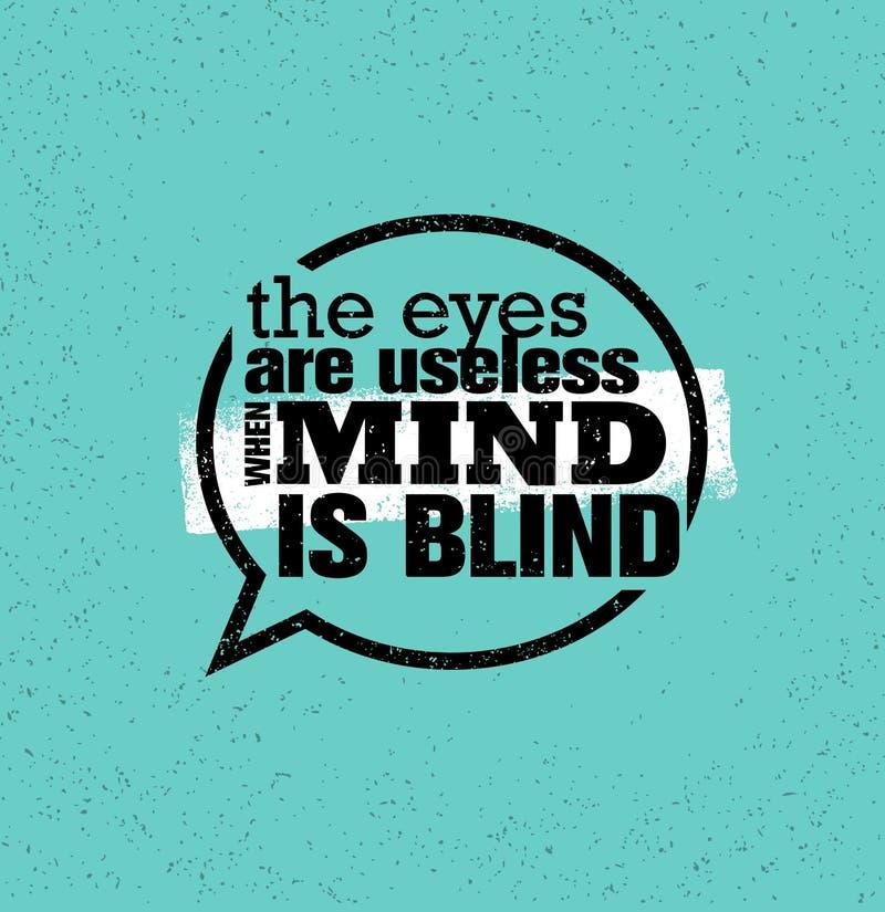 Τα μάτια είναι άχρηστα όταν το μυαλό είναι τυφλό Ενθαρρυντικό δημιουργικό απόσπασμα κινήτρου Διανυσματική έννοια σχεδίου εμβλημάτ απεικόνιση αποθεμάτων