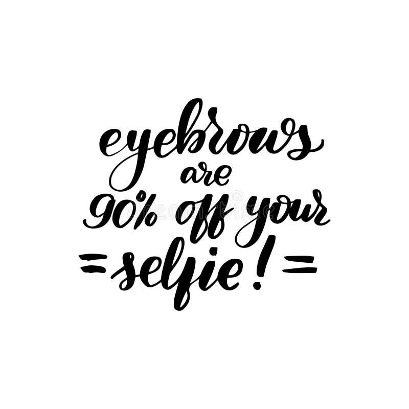 Τα φρύδια είναι 90 από το selfie σας διανυσματική απεικόνιση
