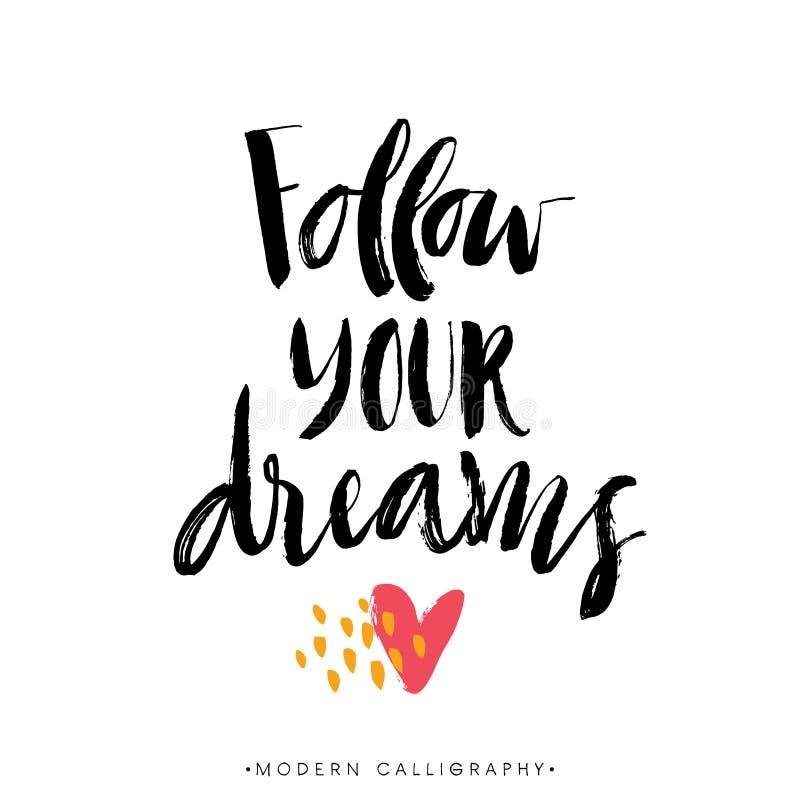 τα όνειρα ακολουθούν τ&omicron Σύγχρονη καλλιγραφία βουρτσών διανυσματική απεικόνιση