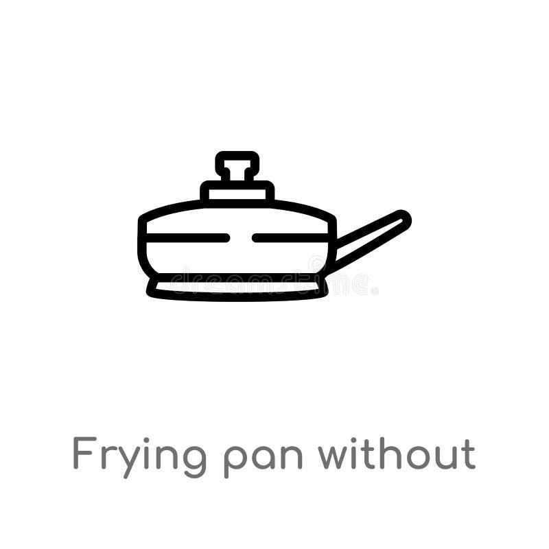 τηγανίζοντας τηγάνι περιλήψεων χωρίς ένα διανυσματικό εικονίδιο κάλυψης απομονωμένη μαύρη απλή απεικόνιση στοιχείων γραμμών από τ διανυσματική απεικόνιση