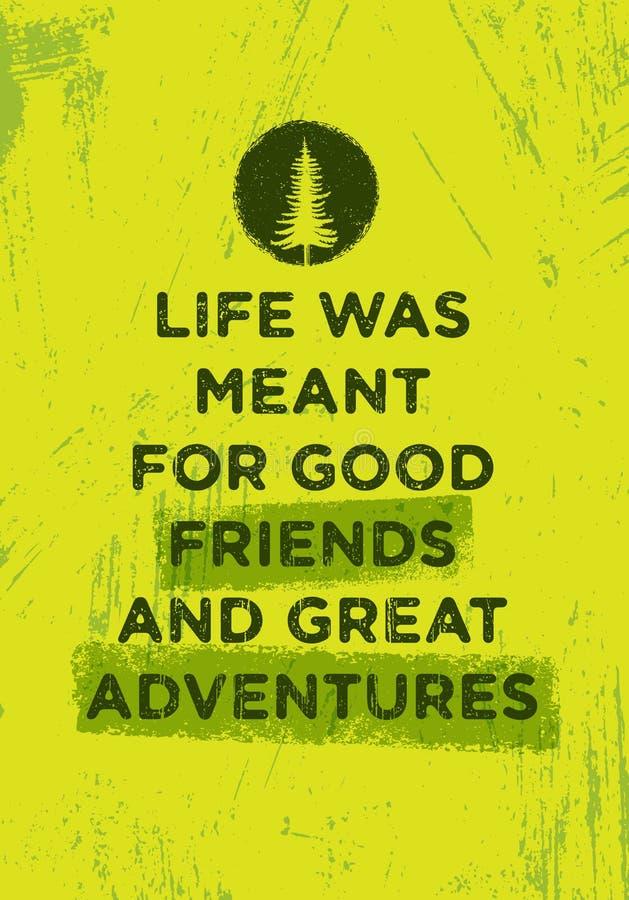 Τη ζωή σήμαναν για τους καλούς φίλους και τις μεγάλες περιπέτειες Δημιουργική έννοια κινήτρου πεζοπορώ βουνών Διάνυσμα υπαίθριο ελεύθερη απεικόνιση δικαιώματος