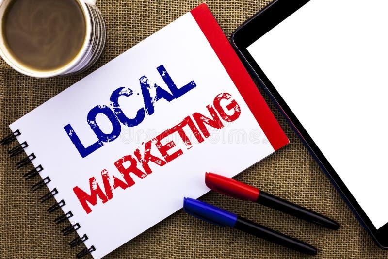 Τοπικό μάρκετινγκ κειμένων γραφής Έννοια τις περιφερειακές εμπορικές τοπικά ανακοινώσεις διαφήμισης που γράφονται που σημαίνει στ στοκ εικόνες