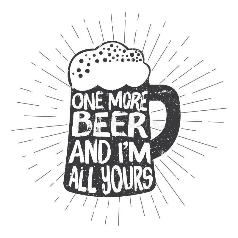 Το εκλεκτής ποιότητας γυαλί μπύρας ύφους με την εγγραφή τυπογραφίας και κεφάλι-bobbles-διευθύνει Μια περισσότερη μπύρα και είμαι  διανυσματική απεικόνιση