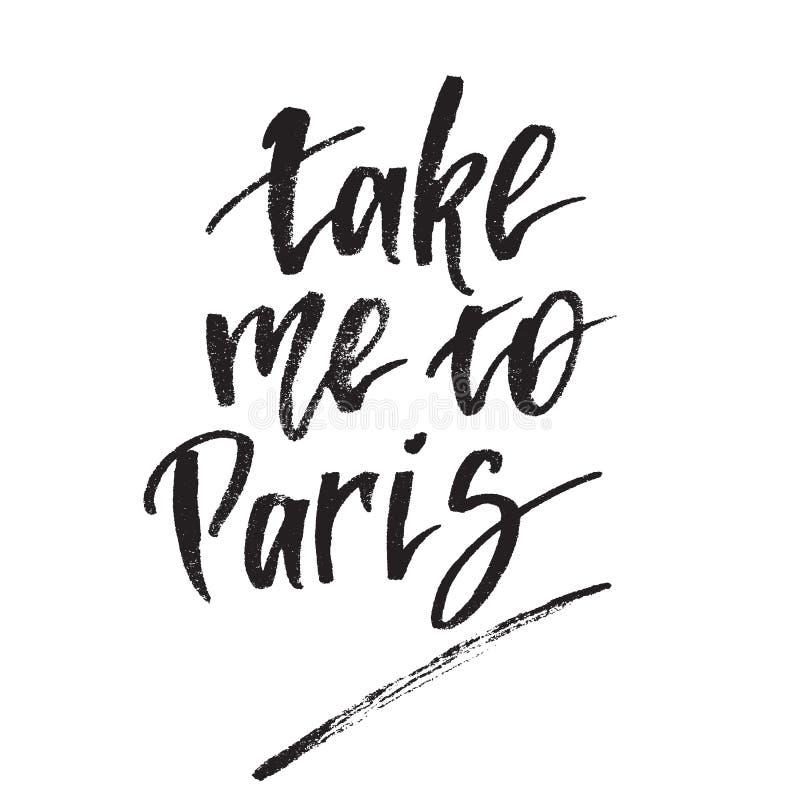 Το εμπνευσμένο απόσπασμα με παίρνει στο Παρίσι Γράφοντας στοιχείο σχεδίου χεριών Καλλιγραφία βουρτσών μελανιού απεικόνιση αποθεμάτων