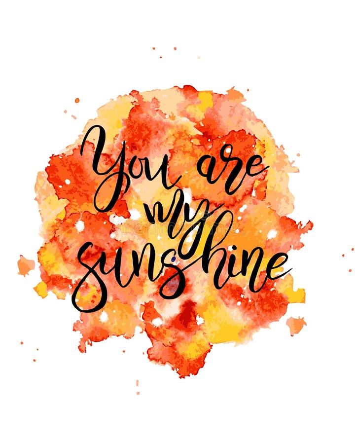 Το εμπνευσμένο γράφοντας χέρι που σύρεται αναφέρει εσείς είναι η ηλιοφάνειά μου διανυσματική απεικόνιση