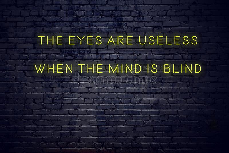 Το θετικό ενθαρρυντικό απόσπασμα στο σημάδι νέου ενάντια στο τουβλότοιχο τα μάτια είναι άχρηστο όταν το μυαλό είναι τυφλό διανυσματική απεικόνιση