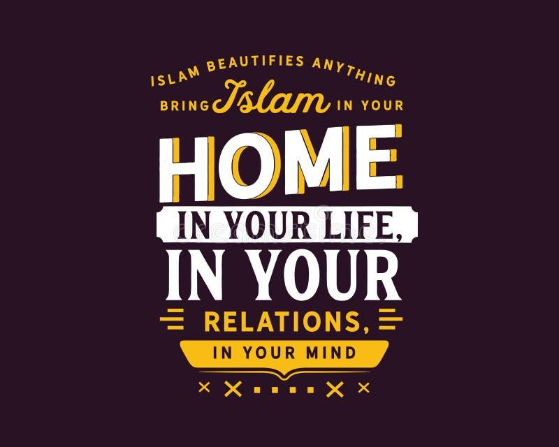 Το Ισλάμ ωραιοποιεί τίποτα, φέρνει το Ισλάμ στο σπίτι σας, στη ζωή σας, στις σχέσεις σας, στο μυαλό σας διανυσματική απεικόνιση